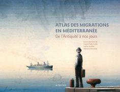 Atlas des migrations en Méditerranée. De l'Antiquité à nos jours La Migration, Illustrations, Movies, Movie Posters, Image, History, Cards, Films, Illustration