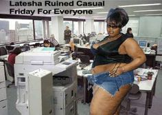 Casual Friday Has Officially Been Cancelled Due To Abuse ---- Best funny, pictures, humor, jokes, hilarious, quotes