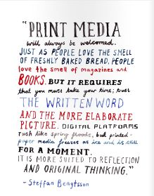 Print Media: The types of Print Media include: Newspapers, Magazines, Direct Mail, Directory, Outdoor, and Transit.