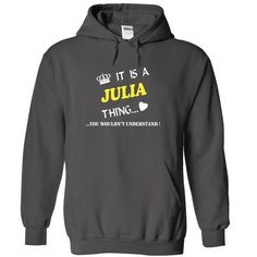 it is a/an JULIA thing you wouldnt understand - #tee style #sweatshirt skirt. MORE ITEMS => https://www.sunfrog.com/Names/it-is-aan-JULIA-thing-you-wouldnt-understand-8520-Charcoal-11393959-Hoodie.html?68278