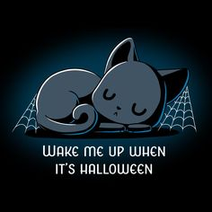 Don't wake me unless you have candy. Get the black Wake Me Up When It's Halloween t-shirt only at TeeTurtle! Cute Animal Drawings, Kawaii Drawings, Cute Drawings, Halloween Art, Cute Halloween Drawings, Halloween Quotes, Halloween Countdown, Animal Quotes, Samhain