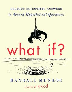 From the creator of the wildly popular webcomic xkcd, hilarious and informative answers to important questions you probably never thought to ask Millions of people visit xkcd.com each week to read Randall Munroe's iconic webcomic. His stick-figure drawings about #science, #technology, #language, and #love have an enormous, dedicated following, as do his deeply researched answers to his fans' #strangest questions.