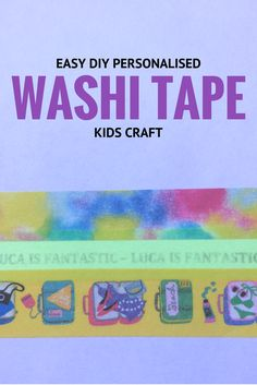 DIY personalised washi tape for kids, fun craft that you can use to make labels or even learn spellings