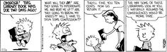 Calvin and Hobbes. We won't look at you like that I promise! We will just nicely let you know it is overdue and how much you owe. No mean looks involved!
