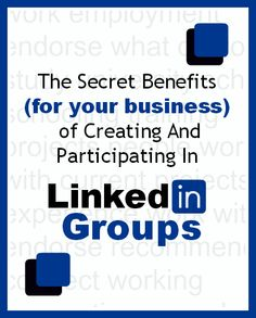 Benefits Of Creating And Participating In LinkedIn Groups