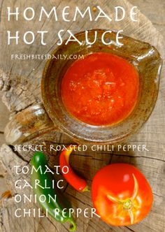 Homemade hot sauce with a tip for making it FANTASTIC