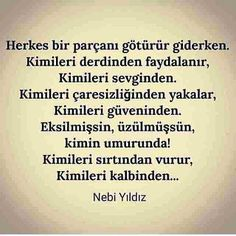 #nebiyildiz #kimileri Meaningful Words, Loneliness, Crewel Embroidery, Relationship Quotes, Psychology, Tattoo Quotes, Writer, Messages, Feelings