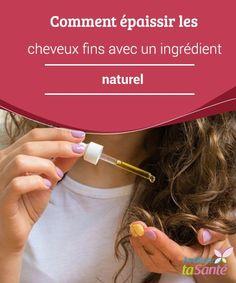 Comment épaissir les #cheveux fins avec un ingrédient #naturel Nous allons vous recommander un #ingrédient 100% naturel, dont les #propriétés permettent de donner du #volume aux cheveux, sans provoquer d'effets indésirables. Découvrez l'huile de coco!