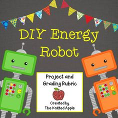 FREEBIE! Students will design a robot that produces three kinds of energy.
