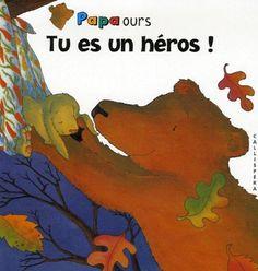 Tu es un héros ! de Debi Gliori,
