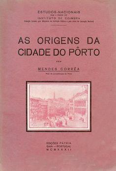 ORIGENS DA CIDADE DO PORTO - CORREIA (A. A. Mendes)