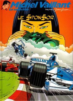 Michel Vaillant - La collection -62- Le $pon$or - BD F1 Posters, Movie Posters, Comic Art, Comic Books, Luc Besson, Comic Drawing, Manga, Comic Strips, Race Cars