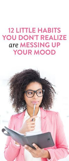 12 little habits you don't realize are messing up your mood  .ambassador