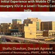 Initial Experience with Mobile CT in Neurosurgery ICU in a Level I Trauma Center In India Shallu Chauhan, Deepak Agrawal Department of Neurosurgery, JPNATC,. http://slidehot.com/resources/initial-experience-with-mobile-ct-in-neurosurgery-icu-at-a-level-1-trauma-centre-in-india.33517/