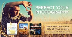 Attention Photographers!  Save 35% off one, or 40% off of two or more featured photography titles. Use coupon code PERF during checkout.