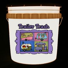 This bucket light features 4 cute canned ham campers in bright, playful colors with the words Trailer Trash.