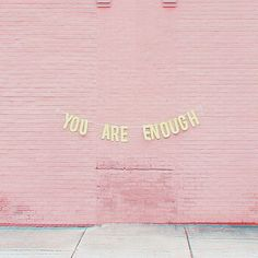 You are enough //