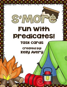 Camp out with this product to give your students S'MORE practice with predicates!  Great for stations, small group, or Scoot!