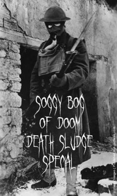 Soggy Bog 114 DEATHSLUDGE! World Premier of NEW FISTER! New tunes by Slomatics, Beast in the Field, The Disease Concept and the entire PUS ep!