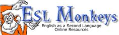 ESL Monkeys' Free English as a Second Language Online Resources for Teachers, Students & Schools