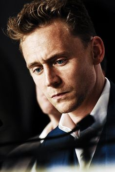 Tom Hiddleston. The intensity in his eyes and the little stubble. I think I'm dead.