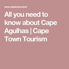 All you need to know about Cape Agulhas  | Cape Town Tourism