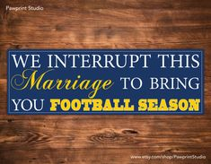 PRINTABLE We Interrupt This Marriage To Bring You Football Season - WVU Mountaineers #WVU #Mountaineers #WV