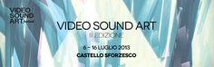Dal 6 al 16 luglio 2013 al Castello Sforzesco si terrà la terza edizione di Video Sound Art, festival di motion graphics, video arte e musica che propone l'eccellenza della cultura visiva contemporanea grazie a un allestimento delle migliori realizzazioni video ad opera di giovani creativi, che verranno proiettate in contemporanea alle opere di artisti internazionali.