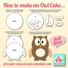 Owl cake from round cakes....I am going to use this as a fondant guide