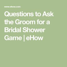 Questions to Ask the Groom for a Bridal Shower Game | eHow
