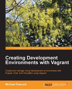 Improving your efficiency as a developer, programmer, or coder is the purpose of this book. It takes you through the steps one by one to help you set up and implement virtual development environments with Vagrant.