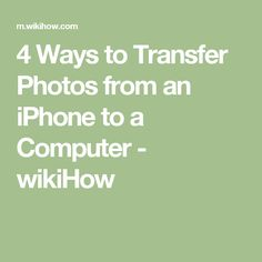 4 Ways to Transfer Photos from an iPhone to a Computer - wikiHow Cell Phone Hacks, Iphone Hacks, Iphone 7, Iphone Photography, Photography Tips, Iphone Information, Computer Tips, Simple Life Hacks, Ipad Pro