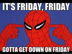 Another 60s Spiderman meme, poking fun at the horrendous music video Friday, Friday. That made it's rounds across the internet a few months back.