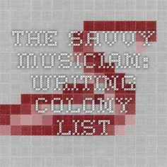 The Savvy Musician: Writing Colony List