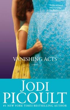 Vanishing Acts by Jodi Picoult. I love her books, and while this one seems like it might not be her best, I want to read it.