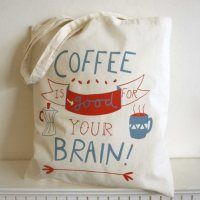 'Coffee is Good for your Brain' For all you coffee adicts out there. Carry your coffee beans or whatever else you can fit in this super cute tote bag from Sarah Ray.