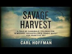 http://www.amazon.com/Savage-Harvest-Cannibals-Colonialism-Rockefellers/dp/0062116150