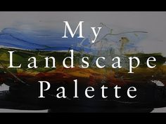 My Limited Landscape Palette - Demonstrating the colours I use most - Lewis Noble Watercolor Sunflower, Watercolor Flowers, Palette, Color Harmony, Australian Art, Tiny Flowers, Artist At Work, Landscape Paintings, Youtube