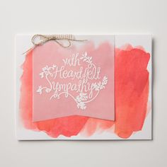 Heartfelt Sympathy is a lovely new set to create heartfelt cards for those you love.  It looks lovely layered over a watercolor wash.