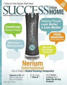 In only 18 months, Nerium International has been featured in SUCCESS from Home twice! Www.nikkip708.arealbreakthrough.com