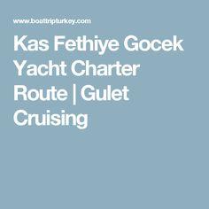 Kas Fethiye Gocek Yacht Charter Route | Gulet Cruising