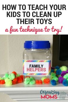 How to teach your kids to clean up their toys and help around the house using a family helpers jar. A fun technique to get everyone in the family to work together. #organizingmoms #chores #choresforkids #organizingtoys #organizingtips