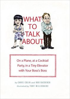 Kat picked up What to Talk About: On a Plane, at a Cocktail Party, in a Tiny Elevator with Your Boss's Boss
