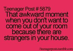 TEENAGER POST quotes happens to me all the time....that would become dangerous haha