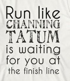 Haha this pic reminds me of my mother who loves Channing Tatum #funny