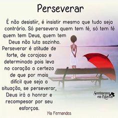 """Persistência: o elo vital para a vitória... """"Respondeu Jesus: Tenham fé em Deus [constantemente]. ..."""