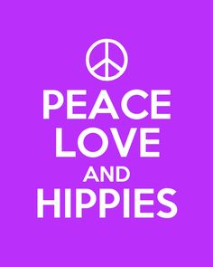 ☯☮ॐ American Hippie Psychedelic 60's & 70's Quotes ~ PEACE LOVE & HIPPIES