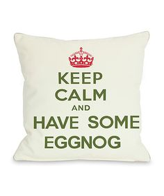 OneBellaCasa Ivory & Green Have Some Eggnog Throw Pillow | zulily