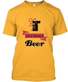 F... IT, Let's have a Beer   Teespring