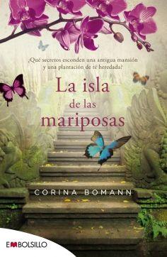 La isla de las mariposas - ¿Qué secretos esconden una antigua mansión y una plantación de té heredada?